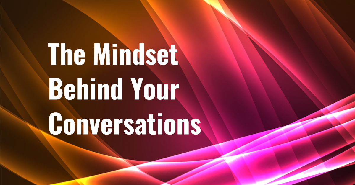 Mindset Behind Your Conversations 2
